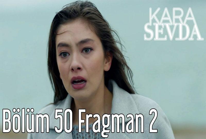 Kara Sevda 50. Bölüm